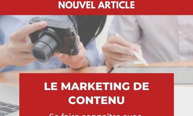 Le marketing de contenu pour se faire connaître