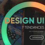 Les 7 Tendances en design UI